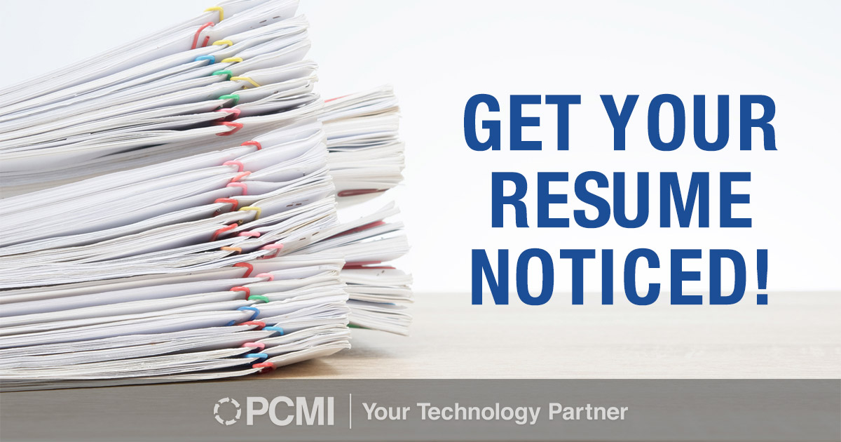 get your resume noticed pcmi corporation
