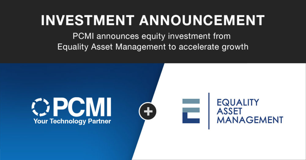 Investment Announcement - PCMI + Equality