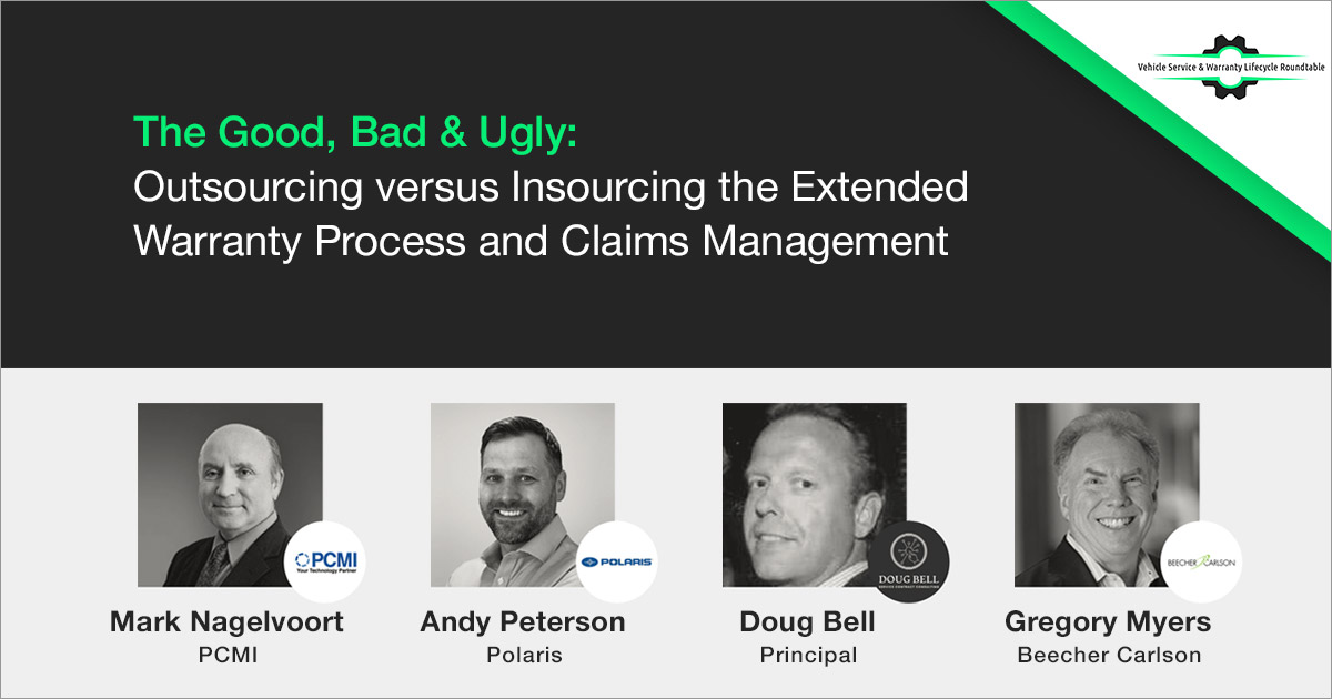 The Good, Bad & Ugly: Outsourcing vs Insourcing the Extended Warranty Process and Claims Management